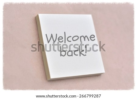 Text welcome back on the short note texture background - stock photo