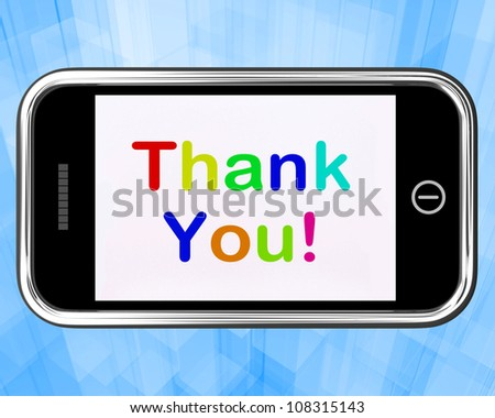 Thank You Message As Thanks Sent On A Mobile - stock photo
