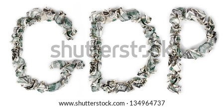 The acronym 'GDP', made out of crimped 100$ bills. Gross domestic product (GDP) refers to the market value of all final goods and services produced within a country in a given period. - stock photo