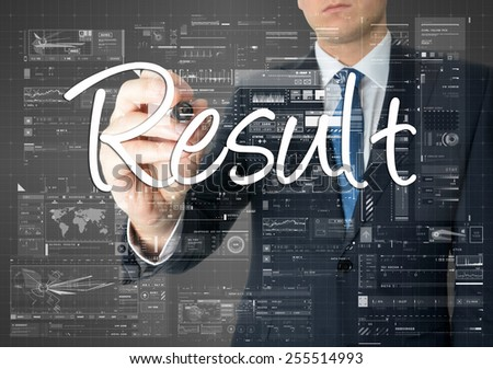 the businessman is writing Result on the transparent board with some diagrams and infocharts - stock photo