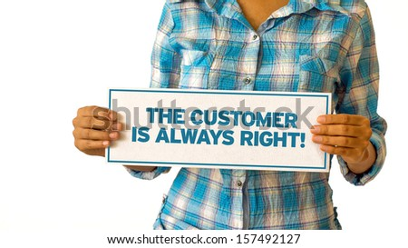 The customer is always right - stock photo