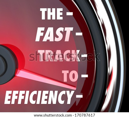 The Fast Track to Efficiency words on a red speedometer to illustrate effective efforts to improve or increase efficiency in a business, organization or company - stock photo