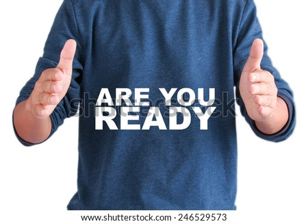 The hands of men with text are you ready - stock photo