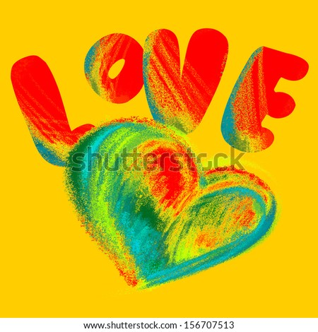 The heart and the word love drawn with colored chalk on a yellow background. Reminds child's drawing on the street. Graffiti in grunge style. Wedding, Valentine's Day. Greeting card, happiness. Rough - stock photo