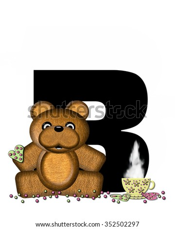 """The letter B, in the alphabet set """"Teddy Tea Time,"""" is black.  Teddy bear enjoys a cup of hot tea with heart shaped and frosted cookies.  Candy sprinkles cover floor. - stock photo"""