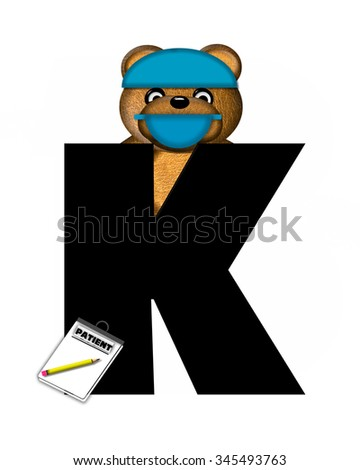 "The letter K, in the alphabet set ""Teddy Dental Checkup,"" is black.  Teddy bear wearing a dental mask and hat represents dentist.  Dental chart leans against letter. - stock photo"