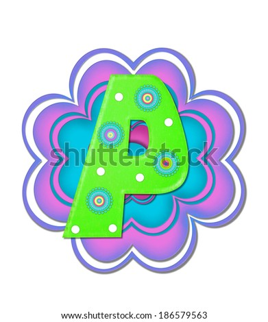 """The letter P, in the alphabet set """"Hippy Power"""" is bright green and decorated with polka dots and 70's style, circles.  Pink and blue daisy decorates back of letter. - stock photo"""