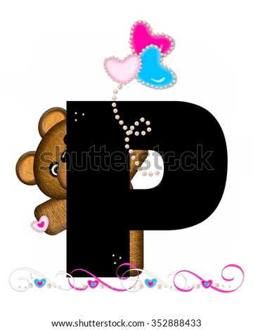 """The letter P, in the alphabet set """"Teddy Valentine's Cutie,"""" is black.  Brown teddy bear holds heart shaped balloons in pink and blue.  String of pearls serve as string. - stock photo"""