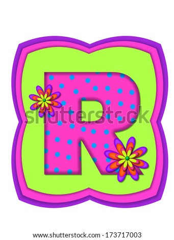 "The letter R, in the alphabet set ""Daisy Daze,"" is colored in vivid pink with teal polka dots.  It is decorated with four layered daisies.  All sit on a pillow of neon green, hot pink and purple. - stock photo"