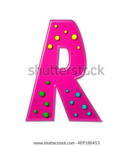 "The letter R, in the alphabet set ""Polka Dot Party,"" is hot pink.   3D multi-colored dots decorate letter. - stock photo"