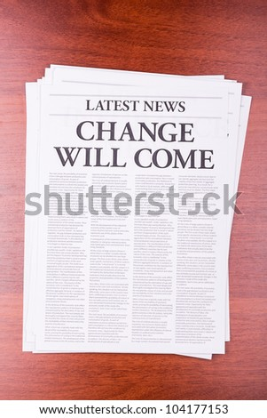 The newspaper LATEST NEWS with the headline CHANGE WILL COME - stock photo