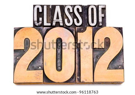 "The phrase ""Class of 2012"" in letterpress type. Narrow focus. - stock photo"