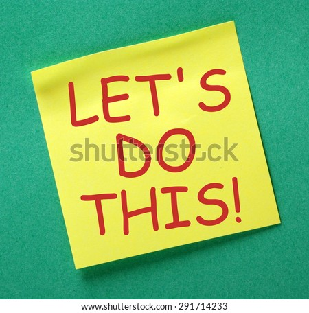 The phrase Let's Do This in red text on a yellow sticky note posted on a green notice board - stock photo