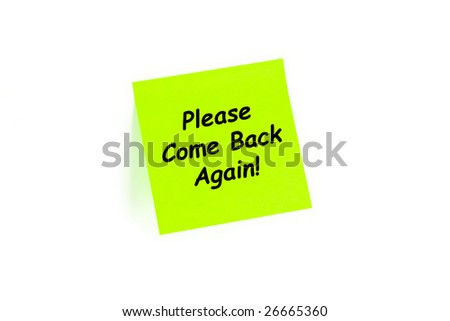 "The phrase ""Please Come Back Again!"" on a post-it note isolated in white - stock photo"