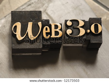 "The phrase ""Web 3.0"" done in old letterpress type. Hand-tinted for a unique look. - stock photo"