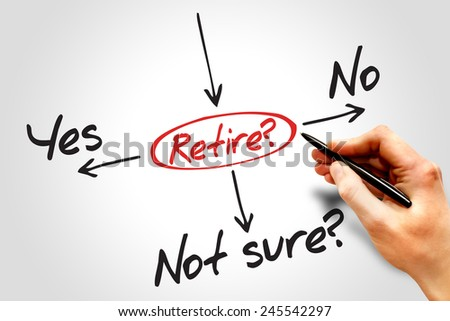 The risk to take the retirement, decide diagram business concept  - stock photo