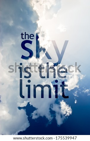 The sky is the limit - stock photo