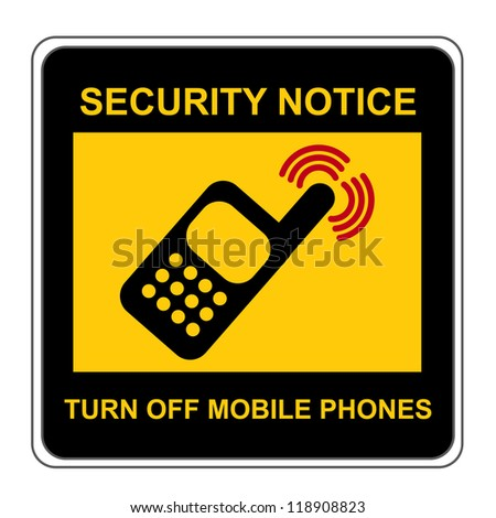 The Square Black and Yellow Security Notice Turn Off Mobile Phones Sign Isolated on White Background - stock photo