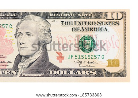 The ten dollars isolated on white background - stock photo