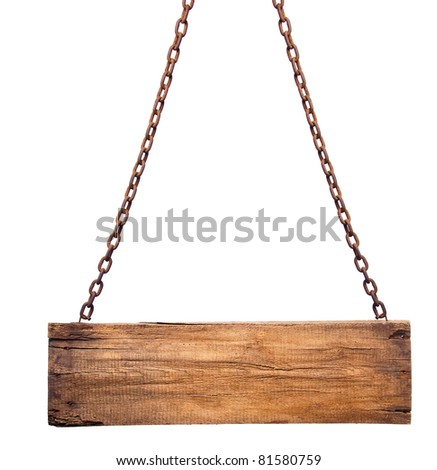 The wooden sign on the chain. Isolation is not white - stock photo