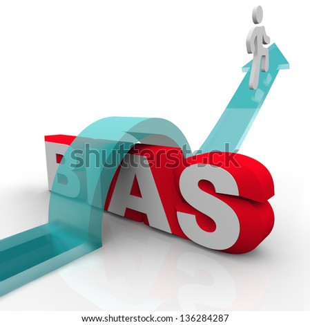 The word Bias and a man riding an arrow over it to symbolize overcoming favoritism, racism, unequal treatment or other form of unfair discrimination - stock photo