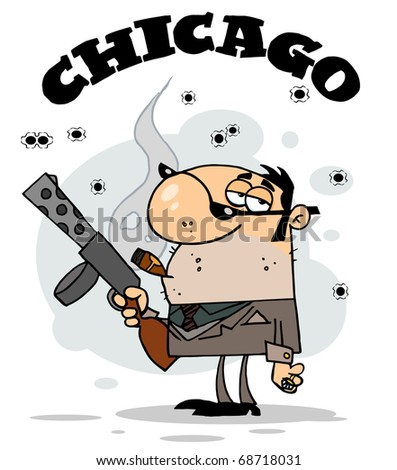 The Word Chicago Over A Cigar Smoking Mobster Holding A Submachine Gun - stock photo