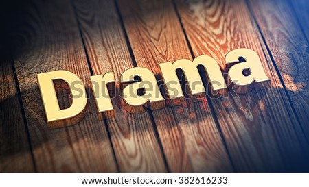 """The word """"Drama"""" is lined with gold letters on wooden planks. 3D illustration image - stock photo"""