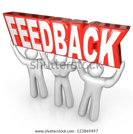 The word Feedback lifted by a customer support team to encourage comments, reviews, questions or other communcication among people - stock photo