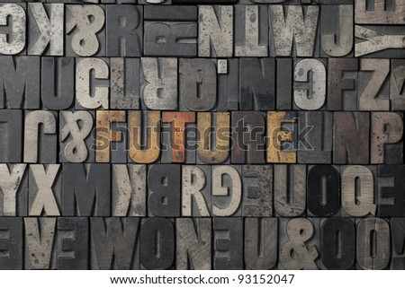 The word Future written out in old letterpress blocks. - stock photo