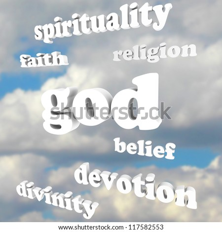 The word God and related words such as spirituality, faith, religion, divinity, devotion and belief floating in a cloudy blue sky to symbolize believing in heavenly and other religious pursuits - stock photo