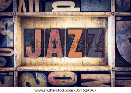 "The word ""Jazz "" written in vintage wooden letterpress type. - stock photo"