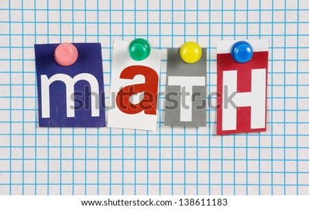 The word Math in cut out magazine letters pinned to a sheet of blue graph paper - stock photo
