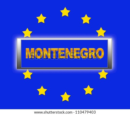 The word  Montenegro and flag of Europe . - stock photo
