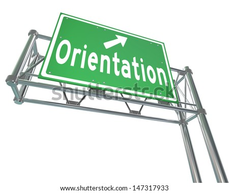 The word Orientation on a green freeway direction sign to point the way for new students or employees - stock photo