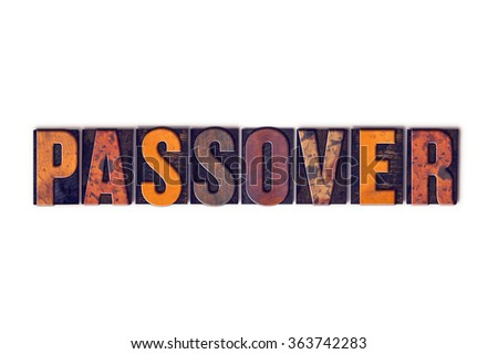"""The word """"Passover"""" written in isolated vintage wooden letterpress type on a white background. - stock photo"""
