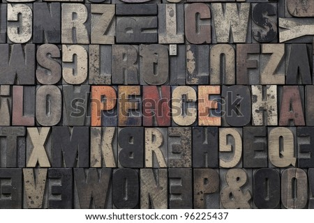 The word Pence written in antique letterpress printing blocks. - stock photo