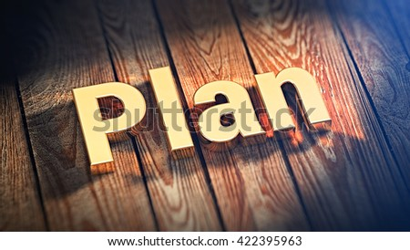 """The word """"Plan"""" is lined with gold letters on wooden planks. 3D illustration image - stock photo"""