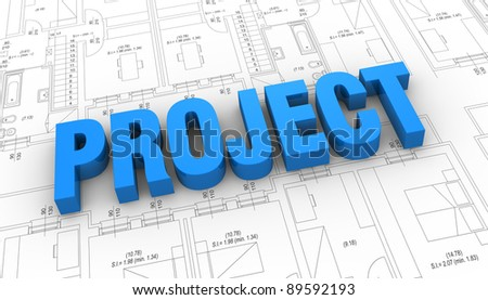 the word: project placed over a plan project (3d render) - stock photo
