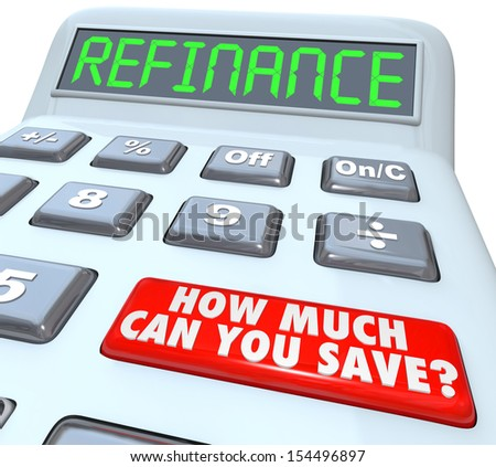 The word Refinance on the display of a digital calculator with a big red button reading How Much Can You Save on your house or mortgage payment - stock photo