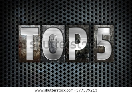 """The word """"Top 5"""" written in vintage metal letterpress type on a black industrial grid background. - stock photo"""