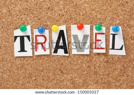 The word Travel in cut out magazine letters pinned to a cork notice board. Travel may be used to describe transport, leisure activities or the commute to work and is always part of the daily news. - stock photo