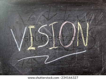 "The word ""VISION"" written on blackboard  - stock photo"