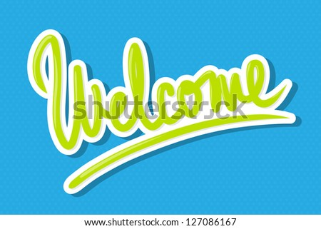 The word 'Welcome' hand lettering, on polka dot background. - stock photo