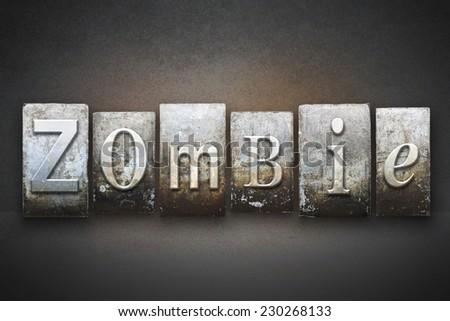 The word ZOMBIE written in vintage letterpress type - stock photo