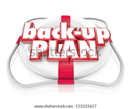 The words Back-Up Plan on a life preserver to illustrate backing up files on your computer or an alternative idea or scheme if your first primary objective fails - stock photo