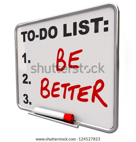 The words Be Better on a dry erase board to tell you to improve in your health or in skills to help you succed in life - stock photo