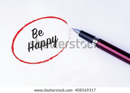The words Be Happy written in a red circle to remind you an important appointment with a pen on isolated white background. New Year concepts of goal and objective. - stock photo