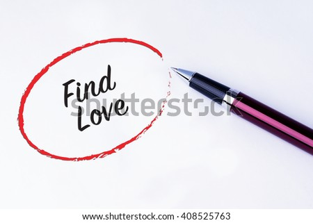 The words Find Love in a red circle to remind you an important appointment with a pen on isolated white background. Valentine's Day and Love Concepts - stock photo