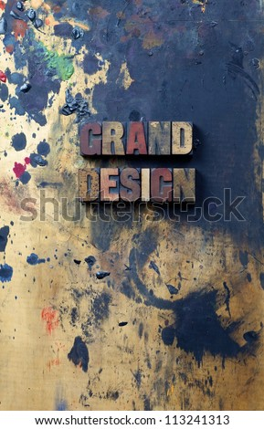 The words grand design written in antique letterpress printing blocks. - stock photo