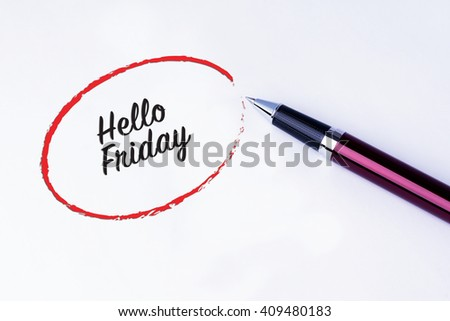 The words Hello Friday written in a red circle with a pen on isolated white background. - stock photo